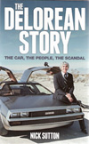 The Delorean Story: The Cars, the People and the Scandal