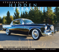 Studebaker's Hidden Treasure: The History and Design of the Studebaker Golden Hawk